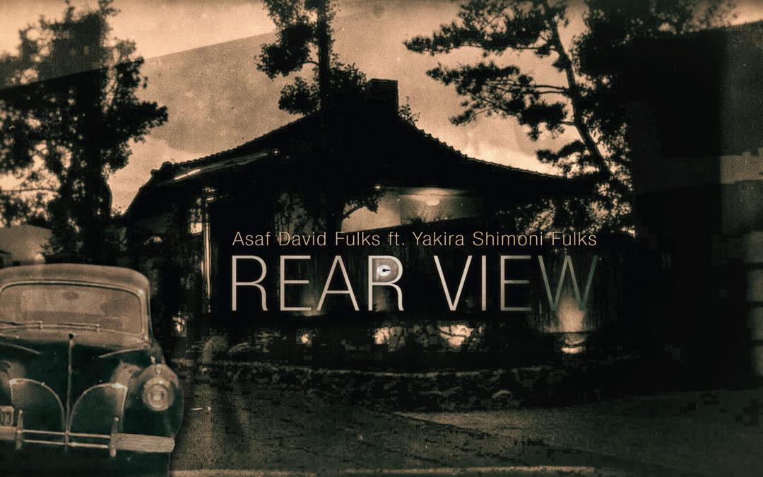 Asaf David Fulks – REAR VIEW ft. Yakira Shimoni Fulks   The OC Recording Company [Official Music Video]
